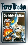 "Perry Rhodan 32: Die letzte Bastion (Silberband): 12. Band des Zyklus ""Die Meister der Insel"" (Perry Rhodan-Silberband) (German Edition) - Clark Darlton, H. G. Ewers, Kurt Mahr, William Voltz, Johnny Bruck"