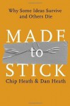 Made to Stick (Chapter 1: Simple): Why Some Ideas Survive and Others Die - Chip Heath, Dan Heath