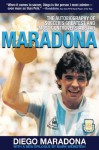 Maradona: The Autobiography of Soccer's Greatest and Most Controversial Star - Diego Maradona, Mark Weinstein