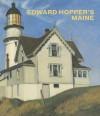 Edward Hopper's Maine - Kevin Salatino, Edward Hopper, Carter E. Foster, Bowdoin College, Museum of Art Staff