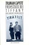 Frühstück bei Tiffany und andere Erzählungen - Truman Capote