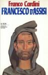 Francesco d'Assisi - Franco Cardini