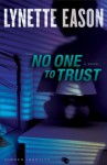 No One to Trust - Lynette Eason