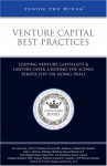 Venture Capital Best Practices: Leading Vcs & Lawyers on Doing Venture Capital Deals ISBN: 1-59622-035-X - Aspatore Books