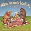 When No-one's Looking on the Farm - Zana Fraillon, Lucia Masciullo