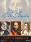 Peter, Paul & Mary Magdalene - Bart D. Ehrman, Grover Gardner