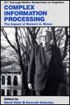 Complex Information Processing: The Impact of Herbert A. Simon - David Klahr
