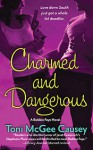 Charmed and Dangerous: A Bobbie Faye Novel - Toni McGee Causey