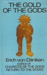 The Gold of the Gods - Erich von Däniken