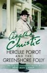 Hercule Poirot and the Greenshore Folly - Tom Adams, Agatha Christie