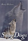 Song Dogs - Elizabeth Wilson