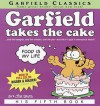 Garfield Takes the Cake Garfield Takes the Cake: His Fifth Book His Fifth Book (School & Library Binding) - Jim Davis