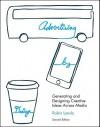 Advertising by Design: Generating and Designing Creative Ideas Across Media - Robin Landa