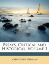 Essays, Critical and Historical, Volume 1 - John Henry Newman