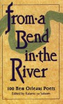 From A Bend in the River: 100 New Orleans Poets - Kalamu ya Salaam
