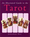 An Illustrated Guide to the Tarot - Jonathan Dee