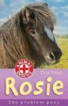 Rosie: The Problem Pony - Tina Nolan, Sharon Rentta