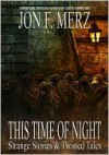 This Time of Night - Jon F. Merz