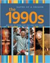 The 1990s (Dates Of A Decade) - Anne Rooney, Jacqueline Laks Gorman