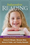 Independent Reading: Practical Strategies for Grades K-3 - Denise N. Morgan, Timothy V. Rasinski, Nancy Padak, Maryann Mraz, Nancy D. Padak