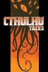 Cthulhu Tales, Volume 1 - Andrew Cosby, Johanna Stokes, John Rogers, Brendan Hay