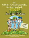 The Worst-Case Scenario Survival Handbook: Gross: Junior Edition - David Borgenicht, Robin Epstein, Nathaniel Marunas
