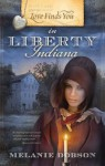 Love Finds You in Liberty, Indiana - Melanie Dobson