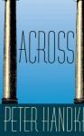 Across - Peter Handke, Ralph Manheim