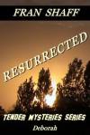 Resurrected (Tender Mysteries Series, # 1) - Fran Shaff