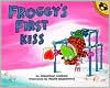 Froggy's First Kiss - Jonathan London, Frank Remkiewicz
