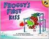 Froggy's First Kiss (Turtleback) - Jonathan London, Frank Remkiewicz