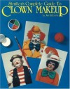Strutter's Complete Guide to Clown Makeup - Jim Roberts