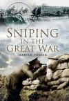 Sniping in the Great War - Martin Pegler