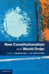 New Constitutionalism and World Order - Stephen Gill, A Claire Cutler
