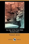 An Idyl of the East Side (Illustrated Edition) (Dodo Press) - Thomas A. Janvier, W. T. Smedley