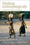 Thinking Anthropologically: A Practical Guide for Students (3rd Edition) - Philip Salzman, Patricia Rice