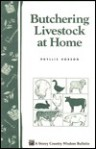 Butchering Livestock at Home: Storey's Country Wisdom Bulletin A-65 - Phyllis Hobson