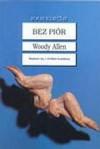 Bez piór - Jacek Łaszcz, Woody Allen