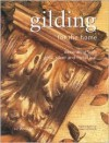 Gilding for the Home: Decorating with Gold, Silver and Metal Leaf - Liz Wagstaff, Debbie Patterson