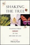 Shaking the Tree: Readings from Nature in the History of Life - Henry Gee