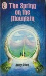 The Spring on the Mountain - Judy Allen