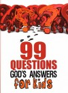 99 Questions God's Answers for Kids - n/a n/a