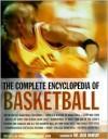 The Complete Encyclopedia of Basketball - Ron Smith, Mary Schmitt Boyer
