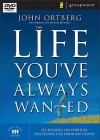 The Life You've Always Wanted: Six Sessions on Spiritual Disciplines for Ordinary People (DVD (NTSC)) - John Ortberg, Claudia Arp, David Arp
