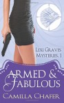 Armed and Fabulous (Lexi Graves Mystery, #1) - Camilla Chafer