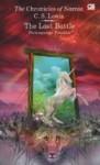 The Last Battle: Pertempuran Terakhir (Chronicles of Narnia, #7) - C.S. Lewis