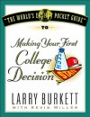 The World's Easiest Pocket Guide to Making Your First College Decisions - Larry Burkett, Kevin Miller, Ken Save