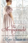 The Arrangement: Number 2 in series (Survivors' Club) - Mary Balogh