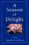 A Season of Delight - Joanne Greenberg