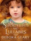 Swordfights & Lullabies - Debora Geary
